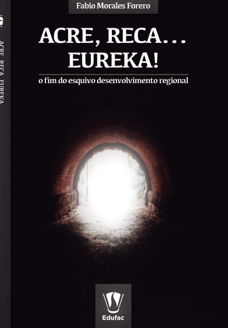 Acre, Reca... eureka! O fim do esquivo desenvolvimento regional.jpg