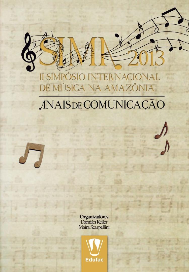 Sima 2013 - Anais de Comunicação do II Simpósio Internacional de Música na Amazônia.jpg
