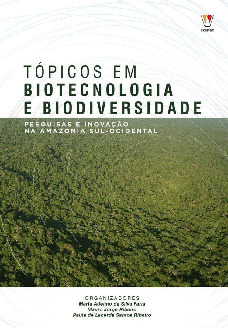 Tópicos em biotecnologia e biodiversidade pesquisas e inovação na Amazônia Sul Ocidental.jpg