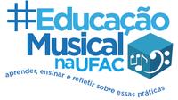 Chamada pública para inscrição nas atividades de musicalização infantil do Laboratório de Educação Musical da UFAC