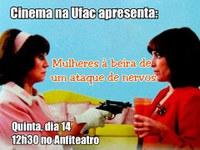 Cinema na Ufac exibe Mulheres a Beira de um Ataque de Nervos