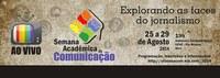 Confira aqui o link da transmissão ao vivo da Semana de Comunicação realizada no Anfiteatro Garibaldi Brasil
