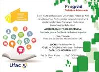 Convite: Atividades Esfor - Aprimoramento da Docência: Formação para Docência no Ensino Superior - Rio Branco e Cruzeiro do Sul