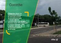 Convite - Inauguração do Almoxarifado e da Garagem no Campus Floresta