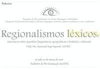 Convite para a palestra: 'Regionalismos léxicos: interfaces entre questões linguísticas, geográficas e histórico-culturais'