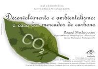 Desenvolvimento e Ambientalismo: o caso dos mercados de carbono