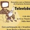 Encontro reúne pioneiros da televisão acriana