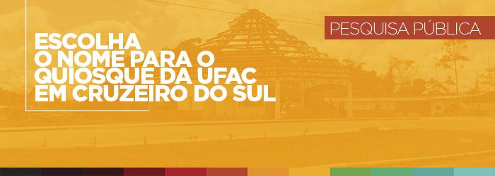 Vote nos nomes para os quiosques da Ufac em Cruzeiro do Sul