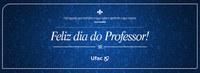 Feliz dia do Professor!!