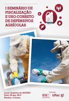I Seminário de Fiscalização e Uso Correto de Defensivos Agrícolas