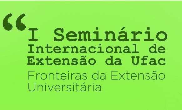 I Seminário Internacional de Extensão da Ufac divulga programação do evento