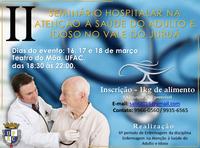 II Seminário Hospitalar em Atenção a Saúde do Adulto e Idoso no Vale do Juruá