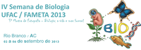 IV Semana de Biologia Ufac/Fameta 2013