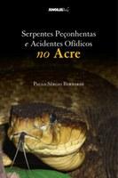 """Livro """"Serpentes Peçonhentas e Acidentes Ofídicos no Acre"""" será lançado nessa quinta-feira"""