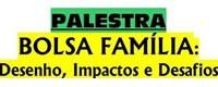 Palestra - Bolsa Família: Desenho, Impactos e Desafios
