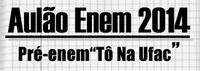 """Pré-Enem """"Tô na Ufac"""" abre inscrições para aulão nos dias 30 e 31 de outubro"""
