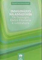 Professora da Ufac lança livro sobre o imaginário social na Amazônia