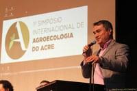 Reitor participa da abertura do I Simpósio Internacional de Agroecologia do Acre