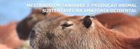 Ufac abre 18 vagas para mestrado em Sanidade e Produção Animal