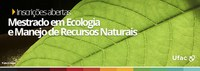 Ufac abre inscrições para o mestrado em Ecologia e Manejo de Recursos Naturais