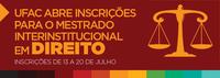 Ufac abre inscrições para o mestrado interinstitucional em Direito