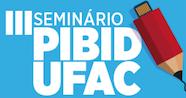 Ufac e Capes realizam 3º seminário do Pibid