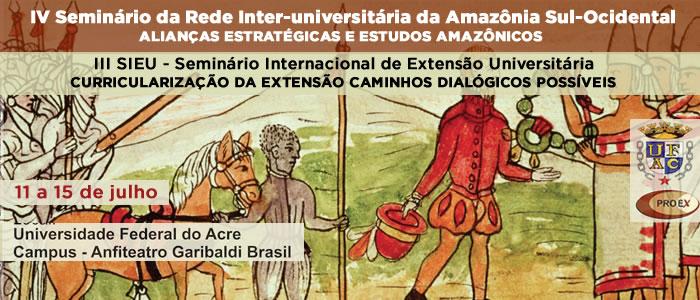 Ufac organiza III Seminário Internacional de Extensão e IV Seminário de Alianças Estratégicas e Estudos Amazônicos