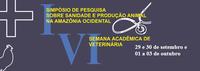Ufac promove 6ª Semana de Veterinária e 1º Simpósio de Pesquisa