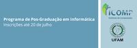 Ufam abre inscrições para Mestrado e Doutorado em Informática para Turma no Acre