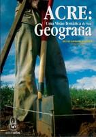 Acre: uma visão temática de sua geografia.