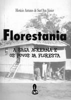 Florestania: A Saga Acreana e os Povos da Floresta