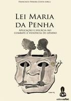 Lei Maria da Penha: aplicação e eficácia no combate à violência de gênero