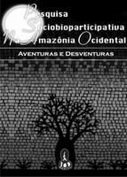 Pesquisa Sociobioparticipativa na Amazônia Ocidental