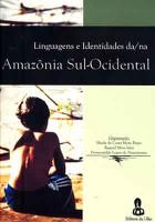 Linguagens e Identidades da/Na Amazônia Sul – Ocidental, Vol. 2